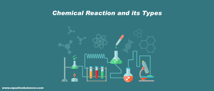 Chemical Reaction and its Types